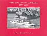 Cover of: The Royal Navy in Australia 1900-2000