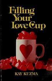Cover of: Filling your love cup