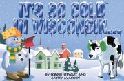 Cover of: It's So Cold In Wisconsin (Its So Cold in ...)
