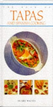 Cover of: The Tapas and Spanish Cooking (The Book of ... Series)
