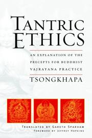 Cover of: Tantric ethics: an explanation of the precepts for Buddhist Vajrayāna practice