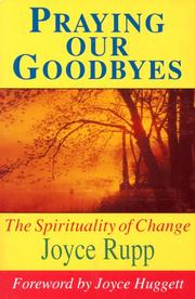 Cover of: Praying Our Goodbyes (Exploring Prayer)