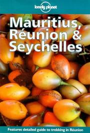 Cover of: Lonely Planet Mauritius, Reunion & Seychelles (3rd ed)