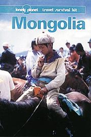 Cover of: Lonely Planet Mongolia (Mongolia, 2nd ed)