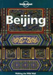 Cover of: Lonely Planet Beijing (Beijing (Lonely Planet), 3rd ed)