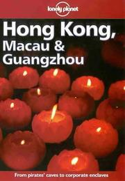 Cover of: Lonely Planet Hong Kong, Macau & Guangzhou (Hong Kong Macau and Guangzhou, 9th ed)