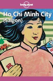 Cover of: Lonely Planet Ho Chi Minh City (Saigon) (Lonely Planet Ho Chi Minh City)
