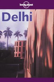 Cover of: Lonely Planet Delhi (Lonely Planet Delhi, 2nd ed)