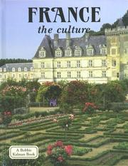 Cover of: France - the culture (Lands, Peoples, and Cultures)