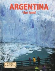 Cover of: Argentina - The Land (Lands, Peoples, and Cultures)