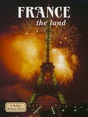 Cover of: France - the land (Lands, Peoples, and Cultures)