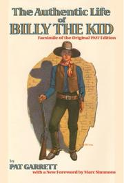 Cover of: The Authentic Life of Billy The Kid (Southwest Heritage)