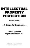 Cover of: Intellectual Property Protection a Guide for Engineers (Engineering career advancement series)