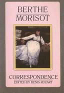 Cover of: Berthe Morisot, the Correspondence With Her Family and Friends