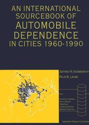Cover of: An International Sourcebook of Automobile Dependence in Cities, 1960-1990