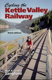 Cover of: Cycling the Kettle Valley Railway