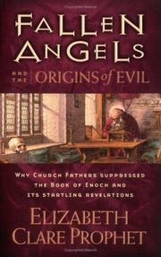 Cover of: Fallen Angels and the Origins of Evil: Why Church Fathers Suppressed the Book of Enoch and Its Startling Revelations