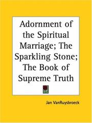 Cover of: Adornment of the Spiritual Marriage; The Sparkling Stone; The Book of Supreme Truth