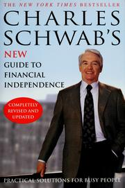 Cover of: Charles Schwab's New Guide to Financial Independence Completely Revised and Updated