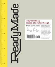 Cover of: ReadyMade: How to Make [Almost] Everything