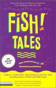 Cover of: Fish! Tales: REAL-LIFE STORIES TO HELP YOU TRANSFORM YOUR WORKPLACE AND YOUR LIFE