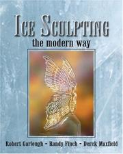 Cover of: Ice Sculpting the Modern Way