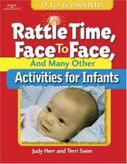 Cover of: Rattle Time, Face to Face, & Many Other Activities for Infants