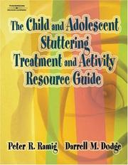Cover of: The Child and Adolescent Stuttering Treatment and Activity Resource Guide