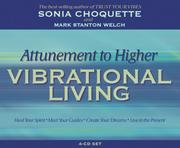 Cover of: Attunement to Higher Vibrational Living