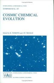 Cover of: Cosmic chemical evolution: proceedings of the 187th Symposium of the International Astronomical Union, held at Kyoto, Japan, 26-30 August, 1997