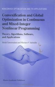Cover of: Convexification and Global Optimization in Continuous and Mixed-Integer Nonlinear Programming