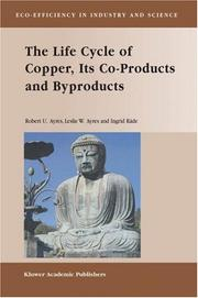 Cover of: The Life Cycle of Copper, Its Co-Products and Byproducts (Eco-Efficiency in Industry and Science)