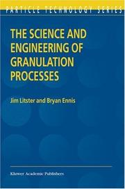 Cover of: The Science and Engineering of Granulation Processes (Particle Technology Series)