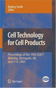 Cover of: Cell Technology for Cell Products (ESACT Proceedings)