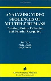 Cover of: Analyzing Video Sequences of Multiple Humans - Tracking, Posture Estimation and Behavior Recognition (THE KLUWER INTERNATIONAL SERIES IN VIDEO COMPUTING ... International Series in Video Computing)