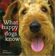 Cover of: What Happy Dogs Know