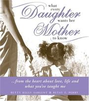 Cover of: What Every Daughter Wants Her Mother to Know (What Every...)