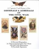 Cover of: A Cigarette Card History of the Generals & Admirals of the Civil War