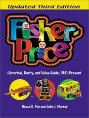Cover of: Fisher-Price: Historical, Rarity, and Value Guide, 1931-Present (Fisher-Price: a Historical, Rarity & Value Guide)