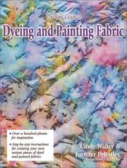 Cover of: The Basic Guide to Dyeing & Painting Fabric