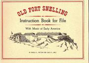 Cover of: Old Fort Snelling Instruction Book for Fife With Music of Early America (Minnesota Historic Sites Pamphlet Series, No. 11)