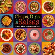 Cover of: Chips, Dips, & Salsas