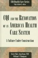 Cover of: Cqi and the Renovation of an American Health Care System