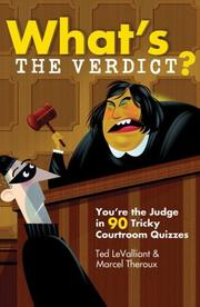 Cover of: What's the Verdict?: You're the Judge in 90 Tricky Courtroom Quizzes
