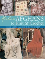 Cover of: Heirloom Afghans to Knit & Crochet