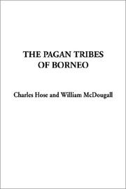 Cover of: The Pagan Tribes of Borneo