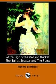 Cover of: At the Sign of the Cat And Racket, the Ball at Sceaux, And the Purse