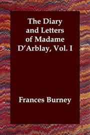 Cover of: The Diary and Letters of Madame D'Arblay, Vol. I