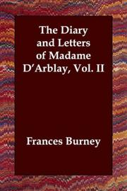 Cover of: The Diary and Letters of Madame D'Arblay, Vol. II
