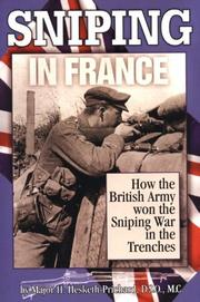 Cover of: Sniping in France With Notes on the Scientific Training of Scouts Observers and Snipers
